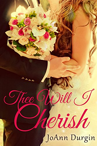 Thee Will I Cherish: A Contemporary Christian Romance (Treasured Vow Series Book 1) cover