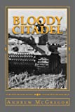 Bloody Citadel: April-July 1943: The Road to Kursk (Bloodied Wehrmacht) (Volume 6)
