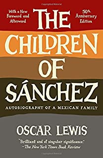 com five families mexican case studies in the culture of  the children of sanchez autobiography of a mexican family