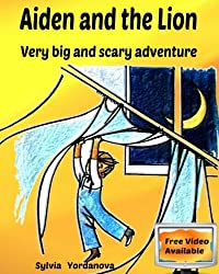 Aiden and the Lion: Very big and scary adventure (Kids Behavior) (Volume 1)