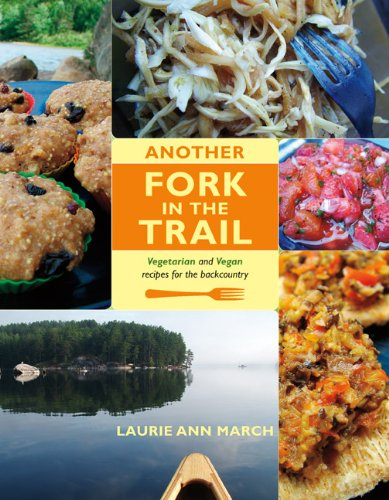 D0wnl0ad Another Fork in the Trail: Vegetarian and Vegan Recipes for the Backcountry W.O.R.D