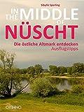 IN THE MIDDLE OF NÜSCHT: Die östliche Altmark