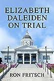 Elizabeth Daleiden on Trial