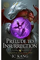Prelude to Insurrection: A Legends of Tivara Short Story (Dragon Songs Saga) Paperback