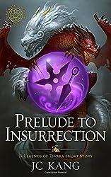 Prelude to Insurrection: A Legends of Tivara Short Story (Dragon Songs Saga)