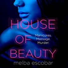 House of Beauty Audiobook by Melba Escobar, Elizabeth Bryer - translator Narrated by Rachel Bavidge, Clare Perkins