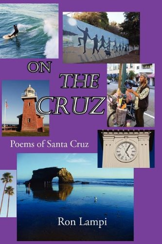 On the Cruz: Poems of Santa Cruz: Amazon.es: Lampi, Ron ...