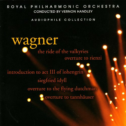 Wagner: The Ride of the Valkyries, Siegfired Idyll, Overture to Rienzi, et al.