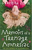 Front cover for the book Memoirs of a Teenage Amnesiac by Gabrielle Zevin