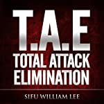 T.A.E. Total Attack Elimination: Pressure Points Self Defense | William Lee