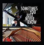 Sometimes You Just Never Know by Marc MajersWhen sold by Amazon.com, this product is manufactured on demand using CD-R recordable media. Amazon.com's standard return policy will apply.