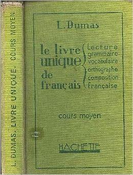 Le Livre Unique De Francais Cours Moyen Le Livre Unique De