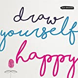 Draw Yourself Happy (Drawing)