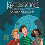 We Hold These Truths: Benjamin Pratt and the Keepers of the School, Book 5 | Andrew Clements