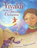 Vivaldi and the Invisible Orchestra (Christy Ottaviano Books)