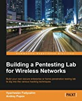 Building a Pentesting Lab for Wireless Networks Front Cover