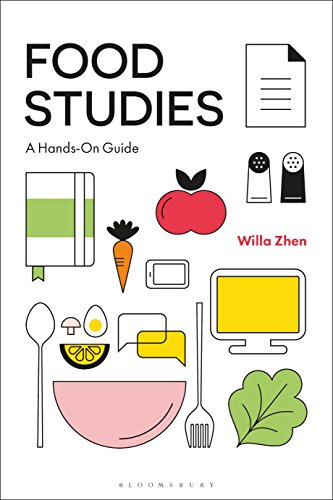 Food Studies: A Hands-On Guide by Willa Zhen