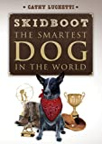 SKIDBOOT: The Smartest Dog In the World