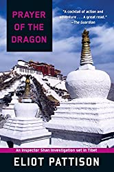 Prayer of the Dragon: An Inspector Shan Investigation set in Tibet (Inspector Shan Tao Yun Book 5)