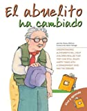 img - for El abuelito ha cambiado (Vive y Aprende) (Spanish Edition) by Pollack, Pam, Belviso, Meg (2009) Paperback book / textbook / text book