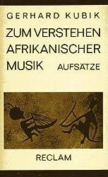 Zum Verstehen afrikanischer Musik - Ausgewählte Aufsätze