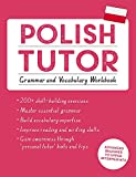 learning polish - Polish Tutor: Grammar and Vocabulary Workbook (Learn Polish with Teach Yourself): Advanced beginner to upper intermediate course (Language Tutors)
