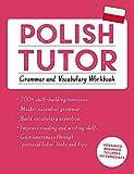 Polish Tutor: Grammar and Vocabulary Workbook