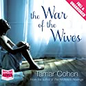 The War of the Wives Audiobook by Tamar Cohen Narrated by Julia Franklin, Penelope Rawlins