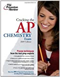 Cracking the AP Chemistry Exam, 2009 Edition (College Test Preparation)