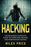 Hacking: The Beginner's Complete Guide To Computer Hacking And Penetration Testing