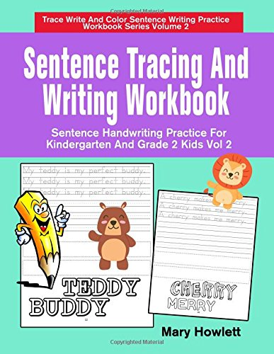 Sentence Tracing And Writing Workbook: Sentence Handwriting Practice For Kindergarten And Grade 2 Kids Vol 2 (Trace Write And Color Sentence Writing Practice Workbook Series) (Volume 2) pdf