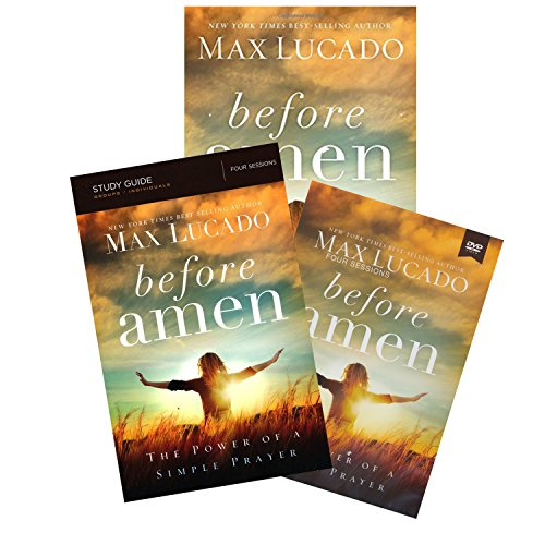 FULL SET - Max Lucado - Before Amen: The Power of Simple Prayer (Book + Study Guide + (Before Prayer Max Lucado)