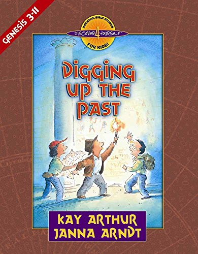 Digging Up the Past: Genesis, Chapters 3-11 (Discover 4 Yourself Inductive Bible Studies for Kids)