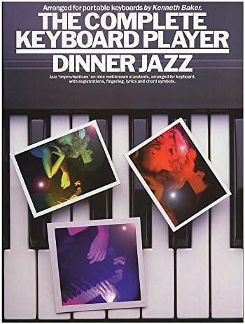 The Complete Keyboard Player: Dinner Jazz. Partituras para Teclado(Símbolos de los Acordes)