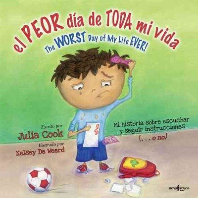 [ { EL PEOR DIA DE TODA MI VIDA/THE WORST DAY OF MY LIFE EVER!: THE WORST DAY OF MY LIFE EVER (BEST ME I CAN BE!) [ EL PEOR DIA DE TODA MI VIDA/THE WORST DAY OF MY LIFE EVER!: THE WORST DAY OF MY LIFE EVER (BEST ME I CAN BE!) ] BY COOK, JULIA ( AUTHOR )JUL-15-2012 PAPERBACK } ] by Cook, Julia (AUTHOR) Jul-15-2012 [ Paperback ] pdf