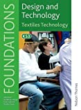 Design &Technology Foundations - Textiles Technology, Paul Anderson and Julie Boyd, 1408508133