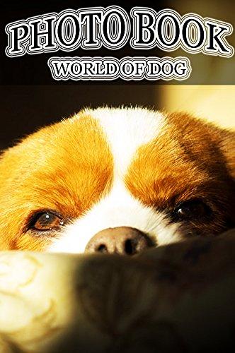 PHOTO BOOK WORLD OF DOG  VOL.34: Photography, Photo Book