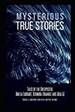 MYSTERIOUS TRUE STORIES: Tales of the Unexpected - Amelia Earhart, Bermuda Triangle and Area 51 - 3 Books in 1 Featuring… *Amelia Earhart *Bermuda Triangle *Area 51 3 Great Books in 1! Amelia Earhart The mystery of Earhart's disappearance is certain...