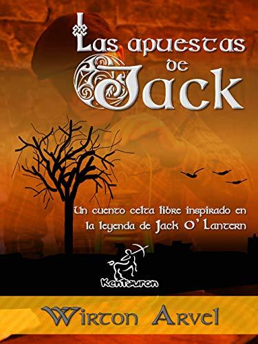 Las apuestas de Jack: Un cuento celta libre inspirado en la leyenda de Jack O'Lantern y la fiesta celta de Samhain y a los orígenes de Halloween (Spanish Edition)]()