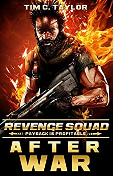 After War: A Revenge Squad prequel by [Taylor, Tim C.]