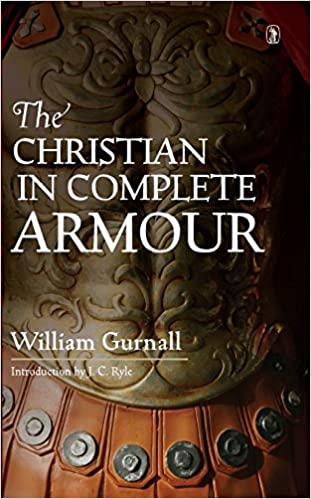 The Christian in Complete Armour (Complete in 1 volume, unabridged)