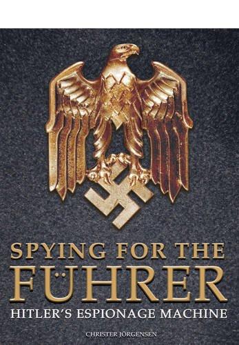 Spying for the Fuhrer: Hitler's Espionage Machine por Christer Jorgensen