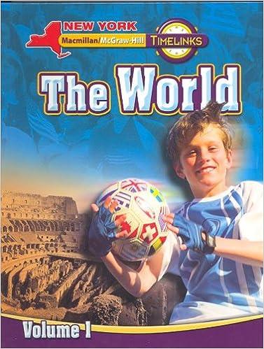 Laden Sie Bücher von google books als pdf herunter NY, Timelinks, Grade 6, The World, Volume 1, Student Edition (New York Timelinks) 0021523010 auf Deutsch RTF