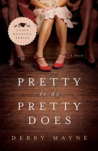 Pretty Is as Pretty Does (Class Reunion Series Book 1)