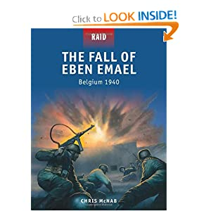 The Fall of Eben Emael - Belgium 1940 (Raid) Chris McNab and Peter Dennis