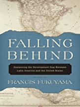 Falling Behind : Explaining The Development Gap Between Latin America And The United States