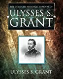 img - for The Complete Personal Memoirs of Ulysses S. Grant book / textbook / text book