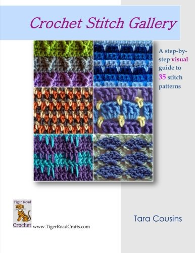 Crochet Stitch Gallery: A StepbyStep Visual Guide to 35 Stitch Patterns Tiger Road Crafts Volume 3