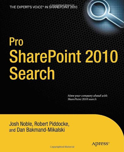[PDF] Pro SharePoint 2010 Search Free Download | Publisher : Apress | Category : Computers & Internet | ISBN 10 : 1430234075 | ISBN 13 : 9781430234074