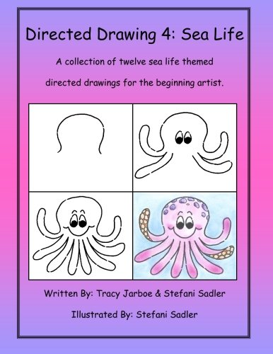 Directed Drawing-4-Sea Life: A collection of twelve sea life themed directed drawings for the beginning artist.